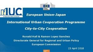 European UnionJapan International Urban Cooperation Programme CitytoCity Cooperation