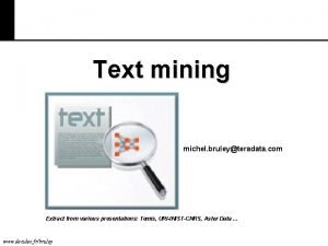 Text mining michel bruleyteradata com Extract from various