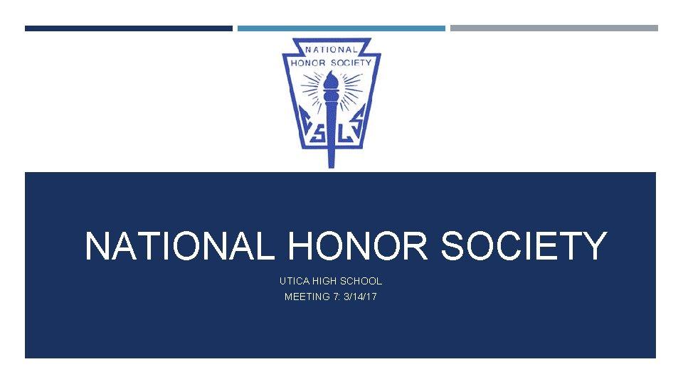 NATIONAL HONOR SOCIETY UTICA HIGH SCHOOL MEETING 7