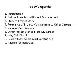 Todays Agenda 1 Introduction 2 Define Projects and