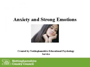 Anxiety and Strong Emotions Created by Nottinghamshire Educational