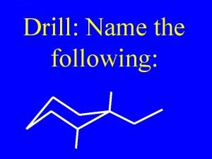 Drill Name the following Review Drill Check HW