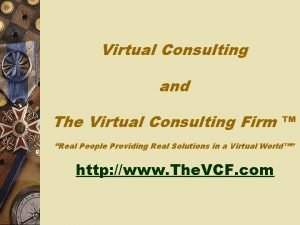 Virtual Consulting and The Virtual Consulting Firm Real
