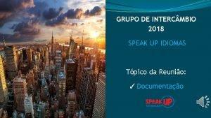 GRUPO DE INTERC MBIO 2018 SPEAK UP IDIOMAS