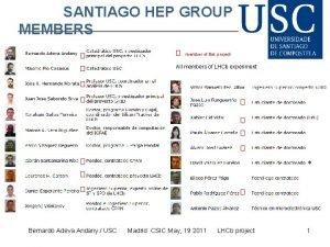 SANTIAGO HEP GROUP MEMBERS All members of LHCb