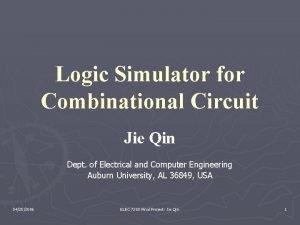 Logic Simulator for Combinational Circuit Jie Qin Dept