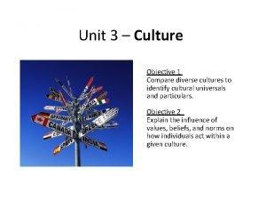 Unit 3 Culture Objective 1 Compare diverse cultures
