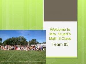 Welcome to Mrs Stuarts Math 8 Class Team