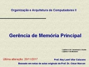 Organizao e Arquitetura de Computadores II Gerncia de