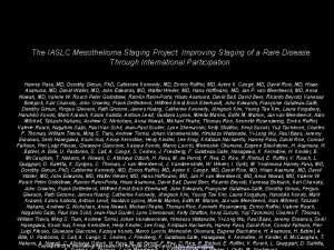 The IASLC Mesothelioma Staging Project Improving Staging of