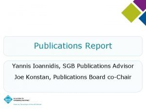 Publications Report Yannis Ioannidis SGB Publications Advisor Joe