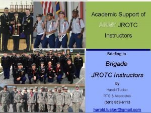Academic Support of ARMY JROTC Instructors Briefing to