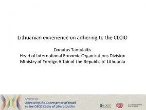 Lithuanian experience on adhering to the CLCIO Donatas
