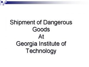 Shipment of Dangerous Goods At Georgia Institute of