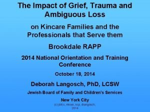 The Impact of Grief Trauma and Ambiguous Loss