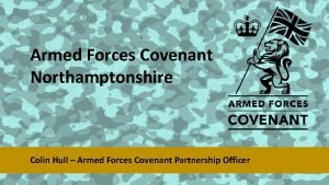 Armed Forces Covenant Northamptonshire Colin Hull Armed Forces