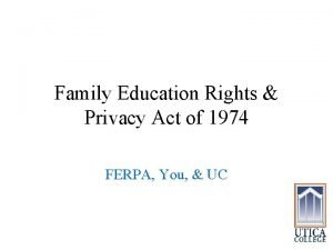 Family Education Rights Privacy Act of 1974 FERPA