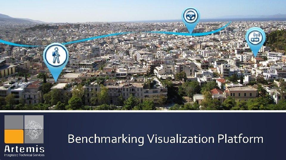 Benchmarking Visualization Platform The Platform Brief description Platform