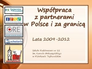 Wsppraca z partnerami w Polsce i za granic
