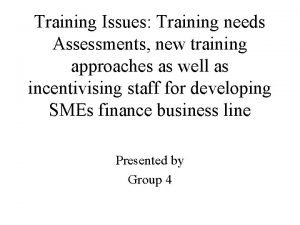 Training Issues Training needs Assessments new training approaches