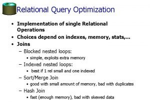 Relational Query Optimization Implementation of single Relational Operations