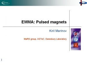 EMMA Pulsed magnets Kiril Marinov Ma RS group