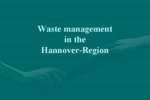 Waste management in the HannoverRegion Waste Collection in