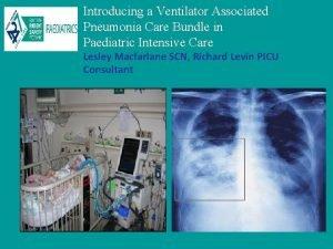 Introducing a Ventilator Associated Pneumonia Care Bundle in