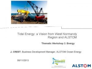 Tidal Energy a Vision from West Normandy Region