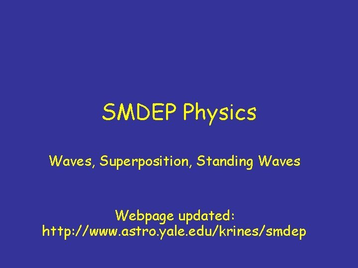 SMDEP Physics Waves Superposition Standing Waves Webpage updated