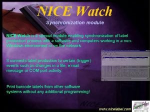 NICE Watch Synchronization module NICE Watch is a