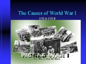 The Causes of World War I 1914 1918