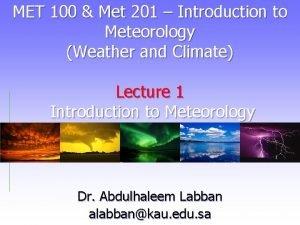 MET 100 Met 201 Introduction to Meteorology Weather