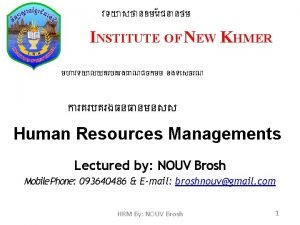 INSTITUTE OF NEW KHMER Human Resources Managements Lectured