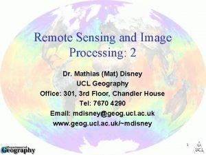Remote Sensing and Image Processing 2 Dr Mathias