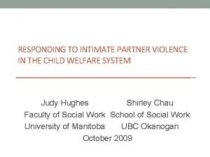 RESPONDING TO INTIMATE PARTNER VIOLENCE IN THE CHILD