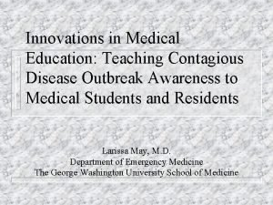 Innovations in Medical Education Teaching Contagious Disease Outbreak
