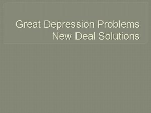 Great Depression Problems New Deal Solutions Causes of