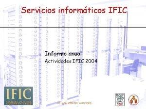 Servicios informticos IFIC Informe anual Actividades IFIC 2004