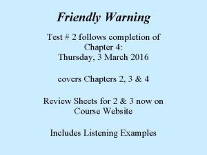 Friendly Warning Test 2 follows completion of Chapter