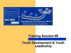 Training Session 5 Youth Development Youth Leadership MISSION