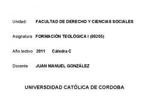 Unidad FACULTAD DE DERECHO Y CIENCIAS SOCIALES Asignatura