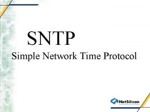 SNTP Simple Network Time Protocol Simple Network Time