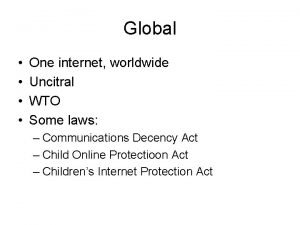 Global One internet worldwide Uncitral WTO Some laws