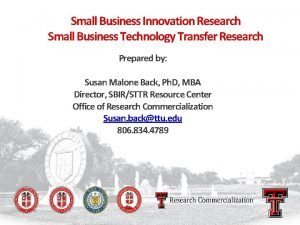 Small Business Innovation Research Small Business Technology Transfer