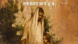 HEBREWS 1 6 Nov 4 10 INVITE SHARING