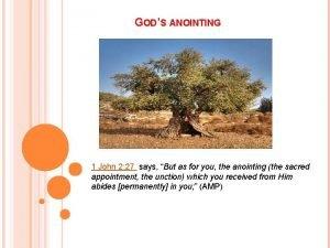 GODS ANOINTING 1 John 2 27 says But