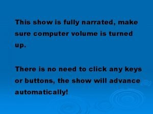 This show is fully narrated make sure computer