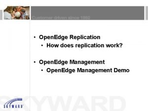 Open Edge Replication How does replication work Open