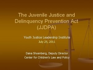 The Juvenile Justice and Delinquency Prevention Act JJDPA